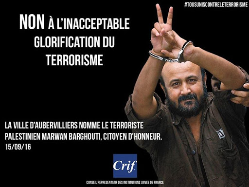 Marwan Barghouti terroriste nommé citoyen d'honneur de la ville d'Aubervilliers