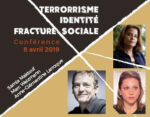 Conférence Terrorisme identité fracture sociale