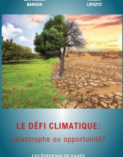"""Couverture du livre """"Le défi climatique : catastrophe ou opportunité, de Norbert Lipszyc et Ezra Banoun, aux éditions de Passy"""