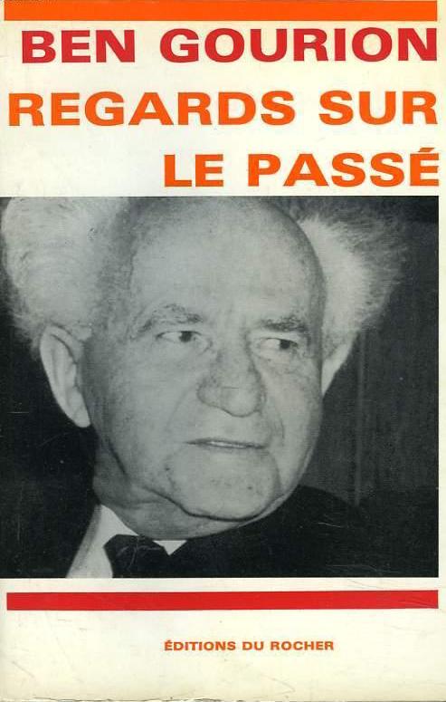 """Couverture du livre de David Ben Gourion, """"Regards sur le passé, éditions du Rocher, 1965"""