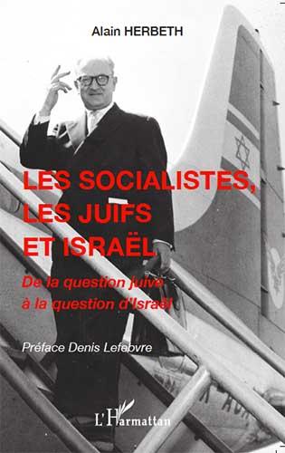 Couverture du livre «Les socialistes, les Juifs et Israël – de la question juive à la question d'Israël», de Alain Herbeth, éditions Harmattan, 2021